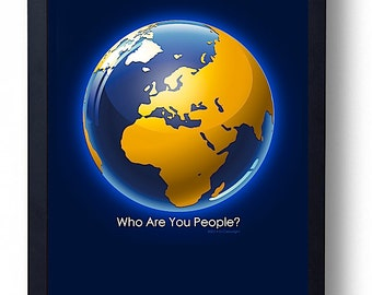 Blue Earth Poster  asks Who Are You People. PhotoArt