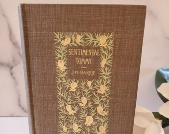 J M Barrie Sentimental Tommy 1896 - first edition-  Charles Scribner's Illustrated by William Hatherell Authors Edition by Peter Pan author