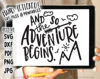 Adventure SVG Cut File, And So The Adventure Begins, Vector, Hand Lettered, Silhouette Cricut, Travel SVG Cutting File Download, DIY Sign
