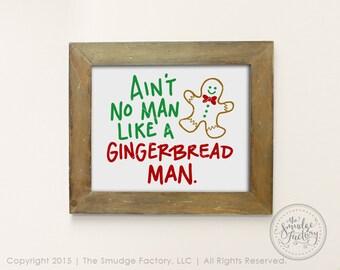 Christmas Printable, Gingerbread Man, Ain't No Man • Christmas Wall Art • Christmas Hand Drawn Home Decor, Download • Holiday Overlay