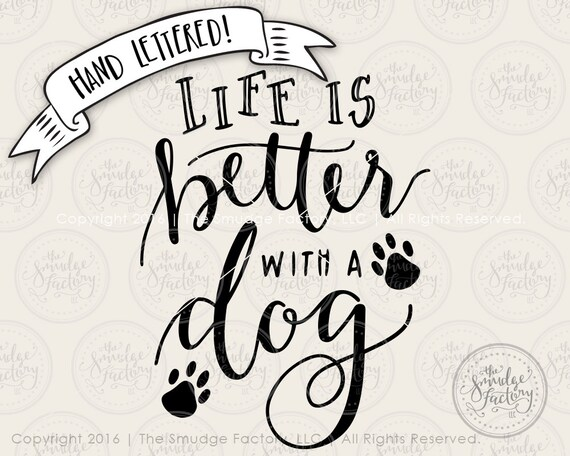 Puppy Dog Svg Cut File Life Is Better With A Dog Cutting Etsy