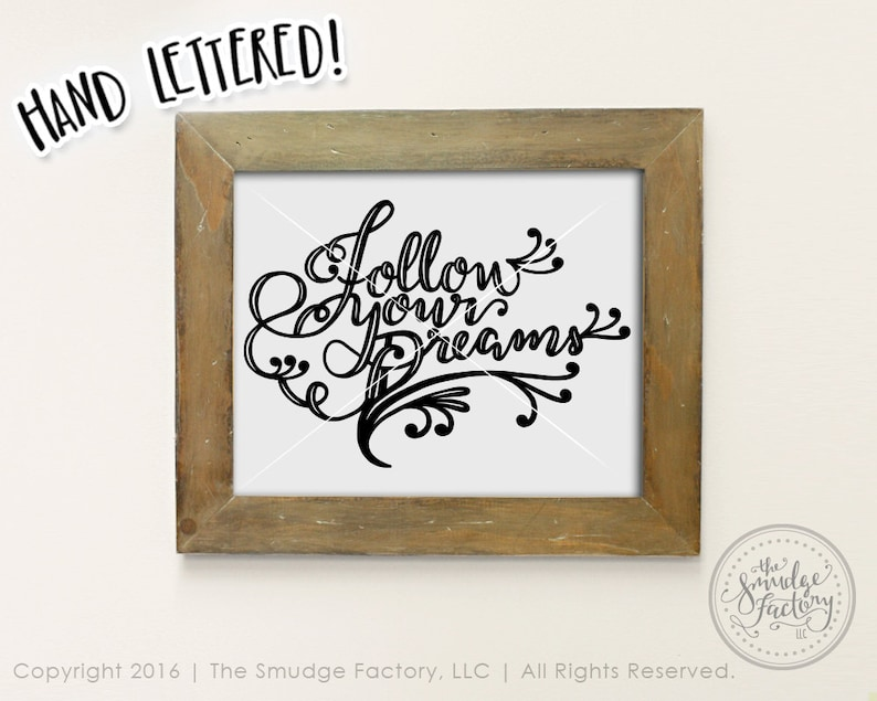 Hand Lettered SVG Follow Your Arrow Wall Art Printable Follow Your Dreams SVG Dreams Printable Cricut Cutting File Silhouette Cut File