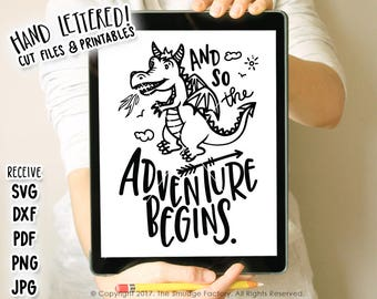 Dragon SVG, Adventure Cut File, So The Adventure Begins, Vector, Hand Lettered, Silhouette Cricut, Travel Cutting File Download, DIY Sign