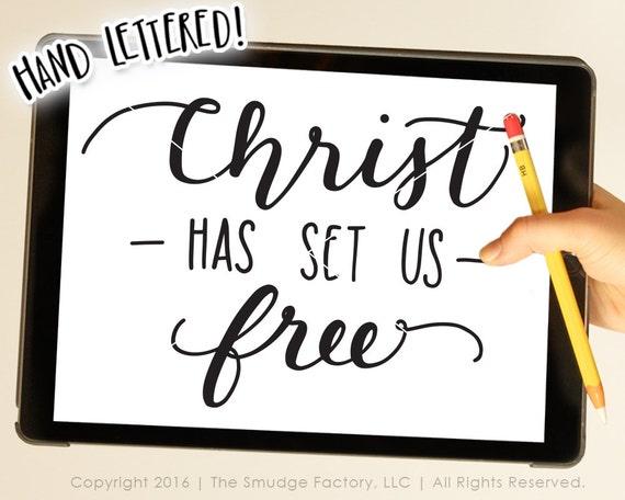 Bible Verse Svg Christ Has Set Us Free Svg Hand Lettered Etsy