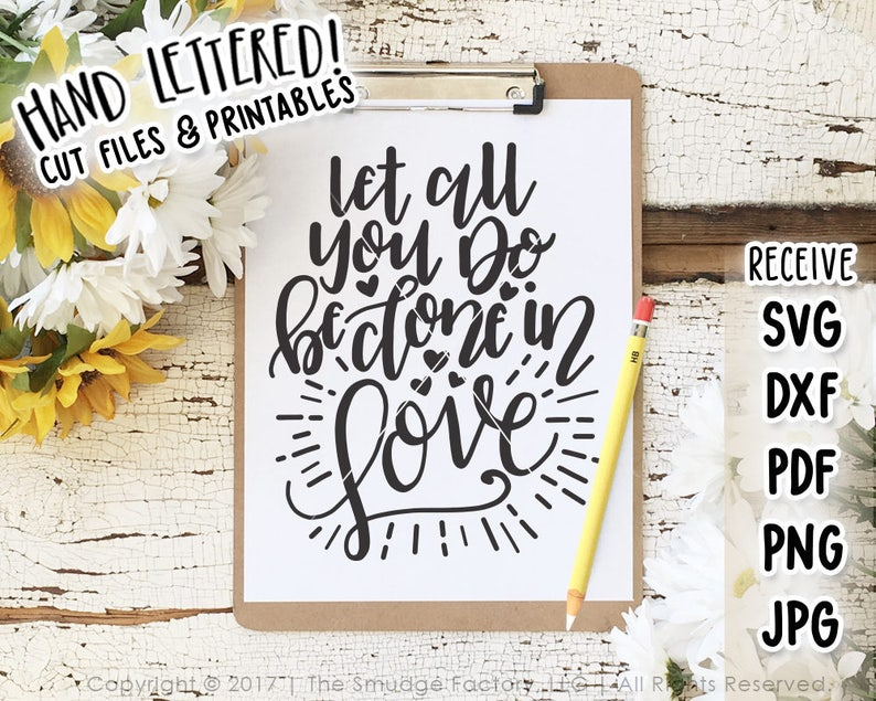 Love Svg Cut File Let All You Do Be Done In Love Svg Dxf Etsy