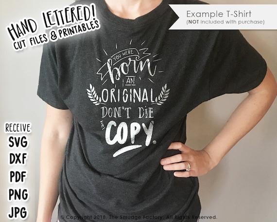 Copycat Svg You Were Born An Original Dont Die A Copy Etsy