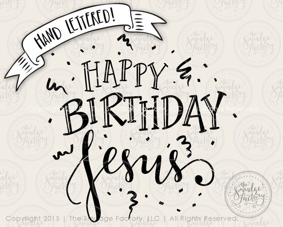 Happy Birthday Jesus Svg Cutting File Christmas Svg Cut File Etsy