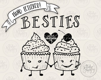 Cupcake SVG Cut File, Besties Cutting File, Hand Lettered, Heart SVG, Silhouette, Cricut, Calligraphy, Cupcakes DIY Print, Vinyl Stencil