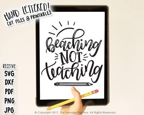 Teacher Svg Dxf File Beaching Not Teaching Summer Vacation Etsy