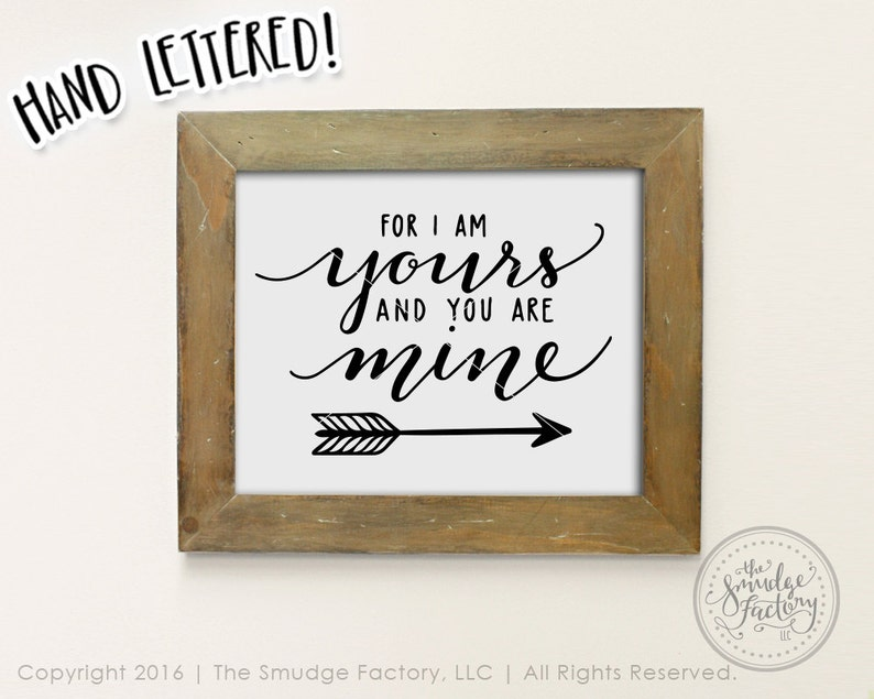 I Am Yours, And You Are Mine Printable File, Hand Lettered DIY Wall Art  Print, Calligraphy, Christian Song Lyric Graphic Overlay Arrow Decal