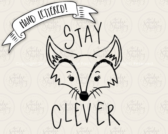 Stay Clever Svg Cut File Little Fox Cutting File Silhouette Etsy