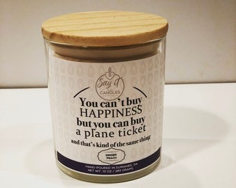 You can't buy happiness but you can buy a plane ticket scented candle, traveler gift, loves to travel, wanderlust, wood wick, soy blend