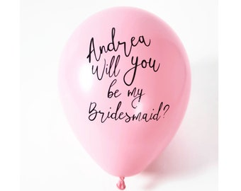 Bridesmaid proposal Balloon   Will you be my bridesmaid Personalized balloon   Custom 11 inch latex balloon with vinyl decal