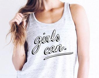 Girls Can Tank Top - Girl Power Tank Top - Girl Gifts - Strong Women - Tank Top For Girls - Feminist Shirt - Feminist Tank Top - Graphic Tee