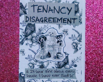 Tenancy Disagreement: a 24-hour zine about every house I have ever lived in