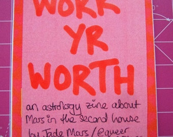 Work Yr Worth - an astrology mini zine about Mars in the second house