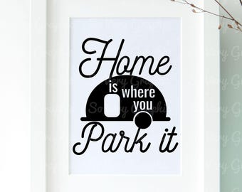 Home is Where You Park It   Cutting File & Printable   svg   eps   dxf   png   Vintage Camper   RV   Camping   Camp   Airstream