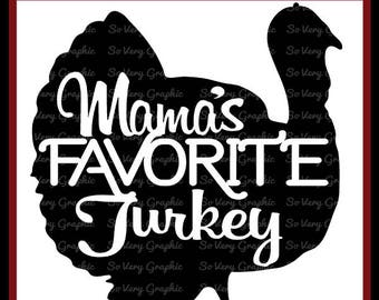 Mama's Favorite Turkey   Cutting File & Printable   SVG   eps   dxf   png   Gobble   Fall   Autumn   Thanksgiving   Kids   Baby   Humor
