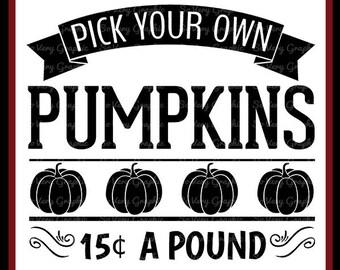 Pick Your Own Pumpkins   Cutting File Printable   Vintage   Farmhouse Sign   Fall   Autumn   Fruit   Farm   Garden   Vegetables