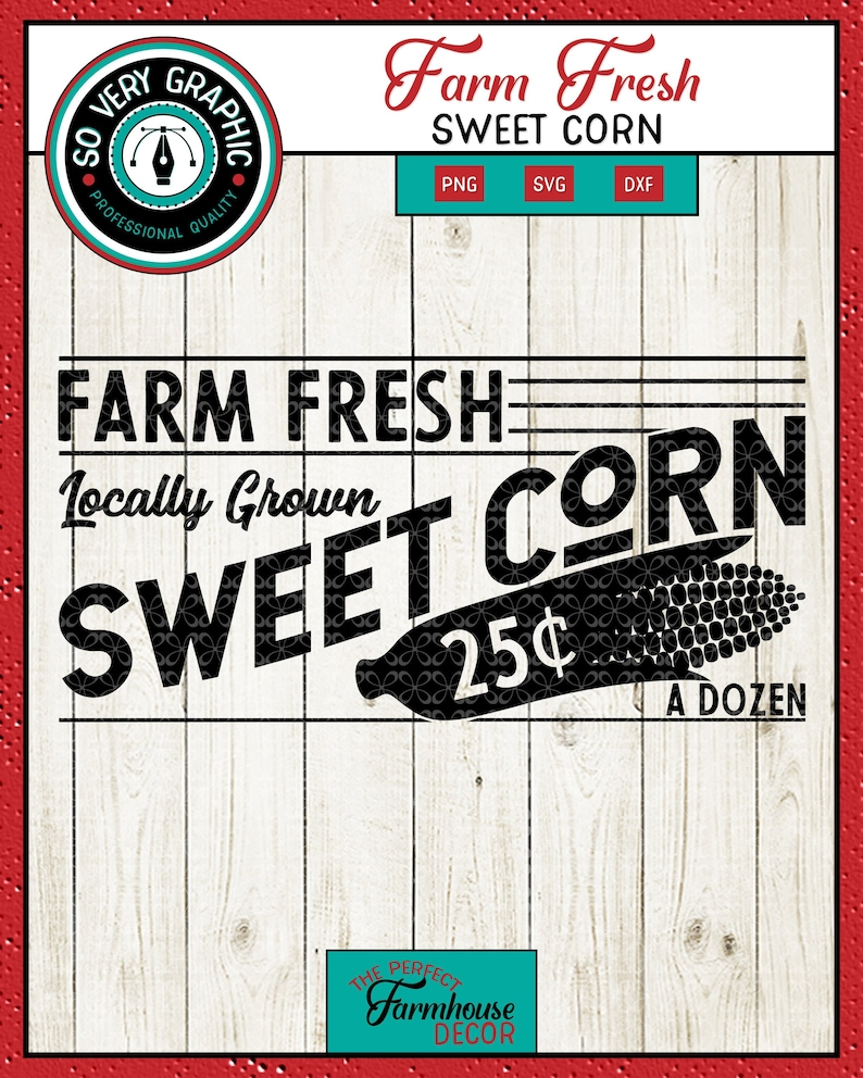 Farm Fresh Sweet Corn | SVG Cut File | PNG Printable | Vintage 1950's |  Farmhouse Sign | Home Decor | Stencil | Kitchen | DXF included