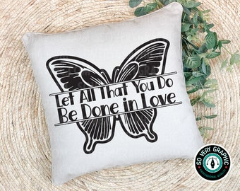 Let All That You Do Be Done in Love Butterfly Mandala | SVG Design for Cricut Silhouette Scan N Cut | Digital Download