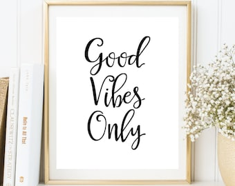 Instant Download, Good Vibes Only Printable Art, Inspirational Print, Inspirational Quote, Typography Print, Typography Wall Art (WA.01)