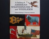 A gallery of American Weathervanes and whiligigs by Robert Bishop Patricia Coblentz H B book free USA shipping