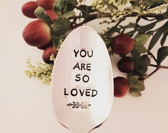 You are so loved hand stamped vintage tea spoon created by The Paper Spoon - gift under 25, gift for loved one, friendship, gift for mom