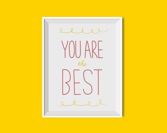 You are the BEST Art Print / Wall Art / Room Decor / Motivational Art / Hand lettering Art / 8x10 Eco Friendly Recycled Paper / AP05
