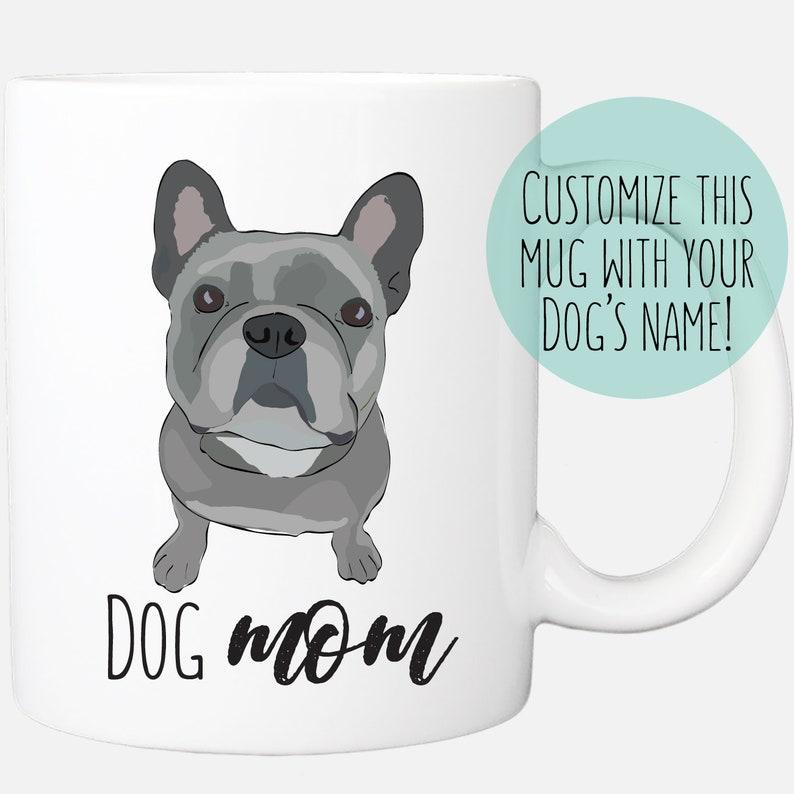 French Bulldog Dog Mom Frenchie Mug Dog Lover Gifts Personalized Dog Gifts