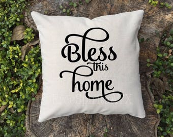 Bless this Home Pillow Cover/Bless this Home Pillow Case/Throw Pillows/Home Decor/Pillow Cover/Bless Our Home Pillow Cover/Housewarming Gift