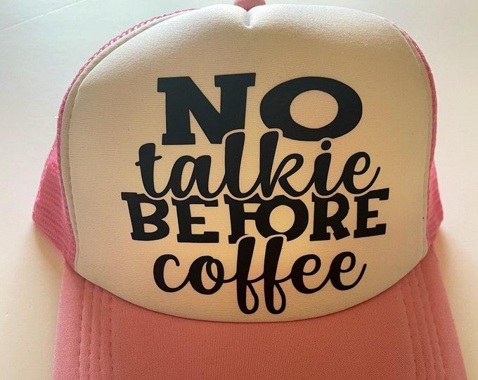 No Talkie Before Coffee Trucker Hat
