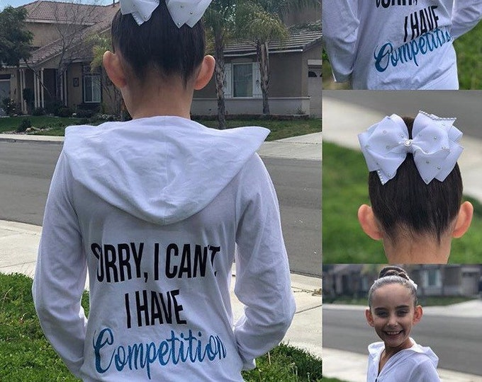 Sorry I Cant I have Competition Sweatshirt