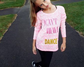 I Cant I Have Dance Longsleeve