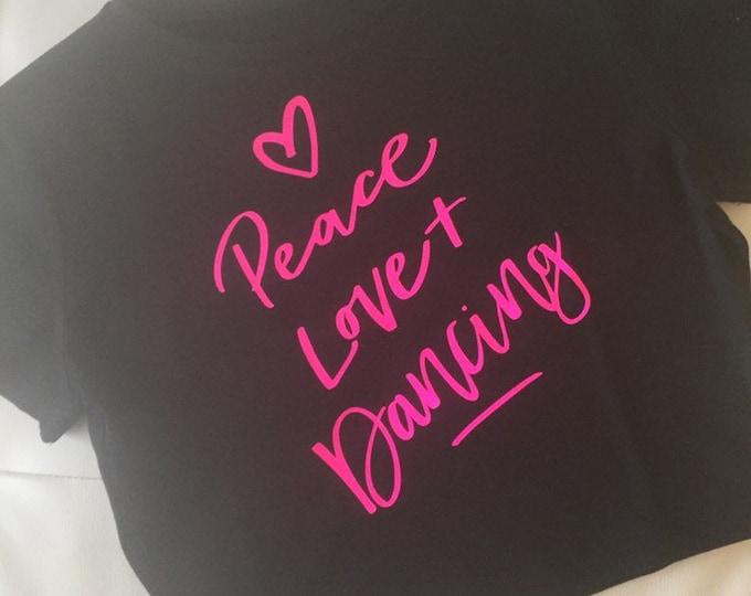 Peace Love & Dance Shirt