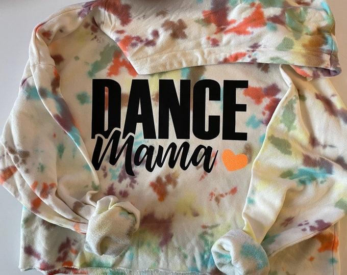 Dance Mama tye dye hoodie