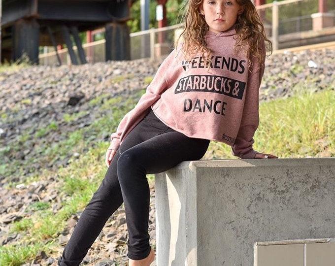 Girls Casual Hooded Sweatshirt, Dance Sweatshirt Gift, Weekend Starbucks & Dance Hoodie, Cozy Custom Dance Sweater