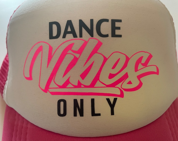 Dance Vibes Only Trucker Hats