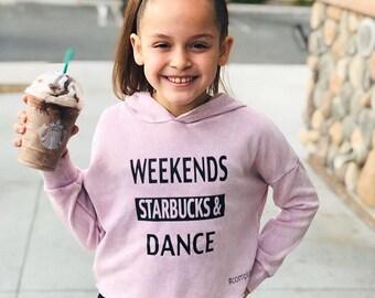 Girls Casual Hooded Sweatshirt, Dance Sweatshirt Gift For Recital, Weekend Starbucks & Dance Hoodie, Dance Sweater
