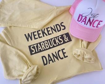 Girls Casual Hooded Sweatshirt, Dance Sweatshirt Gift, Weekend Starbucks & Dance Hoodie, Summer Dance Sweater
