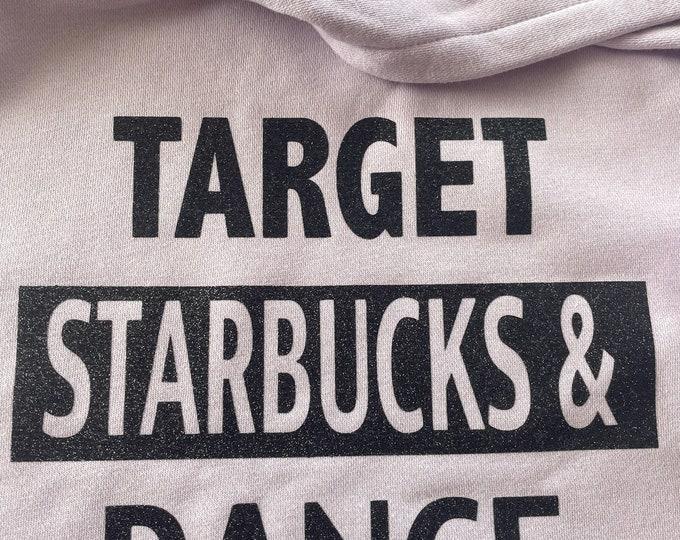 Target Starbucks & Dance Hoodie