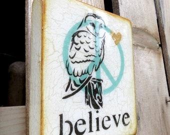 "Vintage IVORY ""Spirit Owl""BELIEVE-Wisdom Owl,Turquoise,SpiritAnimal,Wild, BordofPreyHandpainted,HIGloss resin coat, solid, light block wood."