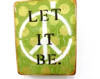 "Beautiful Green/Gold ""Let It Be""- Surrender/Prayer,SancutaryArt,LettingGO,BeatlesHandpainted,GOLD,HighGlossResin coat,on LIGHT spruce block."