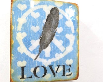 """Soft Grey Feather/Sky Blue Falling Hearts """"LOVE""""- M.Media, little hearts,Sky Blue LOVE, h.gloss resin coat on solid, light spruce block."""