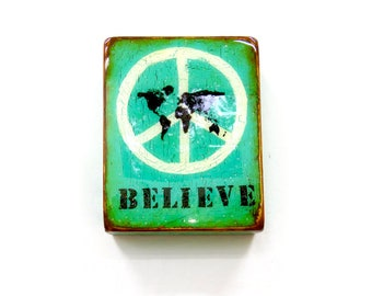 "Vintage Turquoise/ Verdigris WORLD peace ""believe"" -Sanctuary/Meditation/Yoga space,Teacher gift, HGlossResin on light hollow spruce cradle."