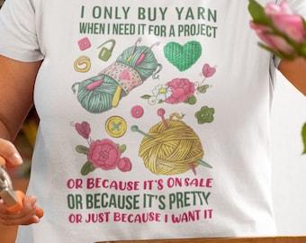 I Only Buy Yarn When I Need it Unisex Jersey Short-Sleeve T-Shirt