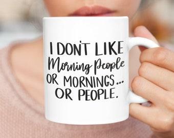 I dont like morning people white glossy coffee mug