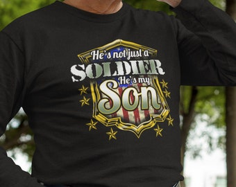 Unisex Long Sleeve T Shirt He's Not Just a Soldier