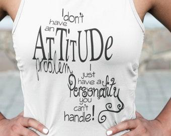 I Dont Have an Attitude Problem Unisex Tank Top