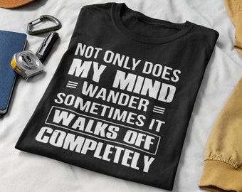 Not only does my Mind wander  Short-Sleeve Unisex T-Shirt